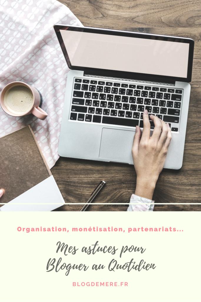 astuces pour bloguer : de l'organisation à la monétisation en passant par les partenariats